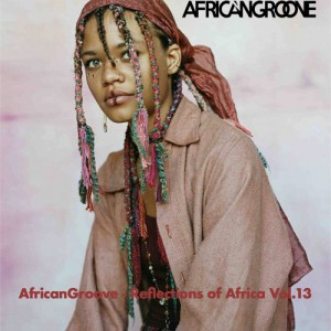 AfricanGroove - Reflections of Africa Vol. 13