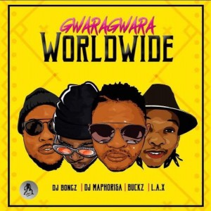 DJ Bongz, DJ Maphorisa, DJ Buckz, L.A.X & Bizzouch - GwaraGwara Worldwide. south african house, Gwara Gwara Music, new house music 2018, house music download best house music 2018, latest house music tracks, dance music
