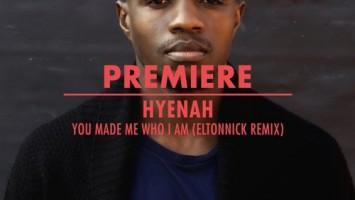 Hyenah - You Made Me Who I Am (Eltonnick Remix)