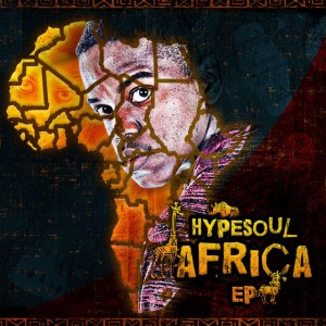 Hypesoul - Africa EP. south african deep house, afro beat, afro music, latest south african house, club music, new house music 2018, best house music 2018, latest house music tracks, dance music, latest sa house music