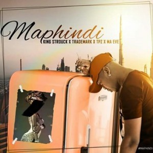 King Strouck, TradeMark, DJ Tpz & Ma Eve - Maphindi. Download south africa afro house music, new gqom songs, gqom music 2018 mp3 download