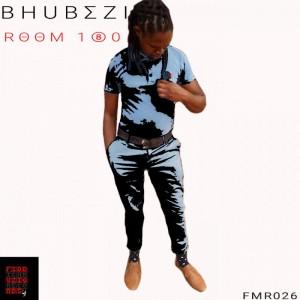 Bhubezi - Room 180. latest house music, deep house tracks, house music download, club music, afro house music, afro deep house