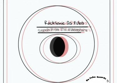 Rocksonic Da Fuba - Sounds From The Atmosphere (Original Mix)