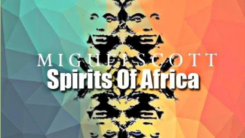 Miguel Scott - Spirits of Africa