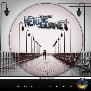Soul Deep - THE NERDIC JOURNEY EP. NEw deep house music, south africa deep house sounds, sa deep house 2018