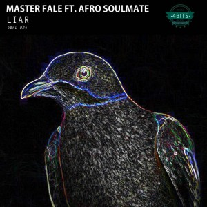 Master Fale & Afro Soulmate - Liar (Hood Natives Soul Mix). afro house music, afro deep house, tribal house music, best house music, african house music, afro house musica, afro beat, datafilehost house music, mzansi house music downloads, soulful house music