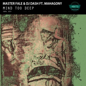 Master Fale & DJ Dash feat. Mahagony - Mind Too Deep (Original Mix)
