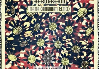 Afrodream - Mama (Ambonati Afro Soul Remix)