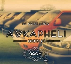 DJ Svigi Lona - Awkapheli (Umdantso Mix)