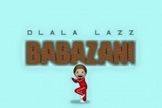 Dlala Lazz - Babazani