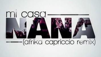 Mi Casa - Nana (Afrika Capriccio Remix)