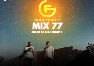 GqomFriday Mix Vol.77 (Mixed By Naked Boyz)