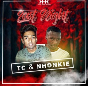 TC & Nhonkie - Last Night (Original Mix)