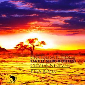 Black Toes SA - Take It slow (feat Thabang) (City Of Nineveh Remix)