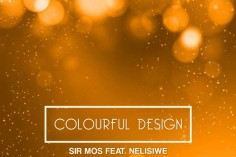 Sir Mos feat. Nelisiwe - Colourful Design (Lilac Jeans Remix)