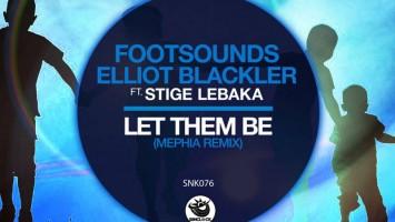 Footsounds, Elliot Blackler & Stige Lebaka - Let Them Be (Mephia's Rawapella Mix)