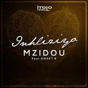 Mzidou - Inhliziyo (feat. Sweet B) - mzansi house music downloads, south african deep house, latest south african house