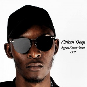 Citizen Deep - Signed Sealed Series 001 Mixtape