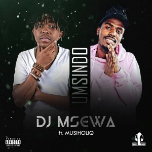 Dj Msewa - Umsindo (feat. Musiholiq). gqom music download, club music, afro house music, mp3 download gqom music, gqom music 2018, new gqom songs, south africa gqom music.