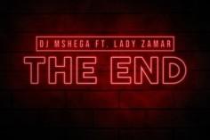 Dj Mshega - The End (feat. Lady Zamar)