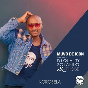 Muvo De Icon Ft. Dj Quality, Zolani G & Thobe - Korobela (Radio Edit). sa afro house, new afro house music 2018, south african house music download, latest afro house songs