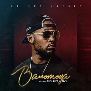 Prince Kaybee - Banomoya (feat. Busiswa & TNS). Prince Kaybee new music afro house 208, sa afro house music, south africa afro deep house songs