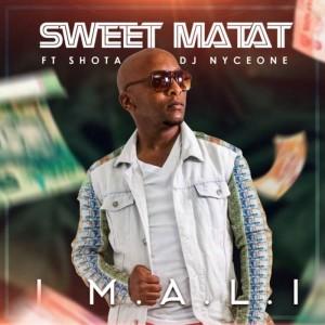 Sweet Matat - Imali (feat. Shota & Dj Nyceone)