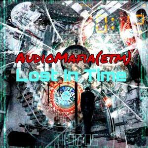 AudioMafia (ETM) - Lost in Time (Original Mix)
