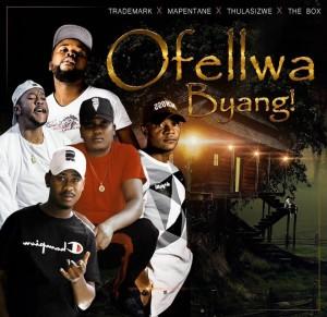 Trademark, Thulasizwe, Mapentane & Da Box - Ofellwa Byang