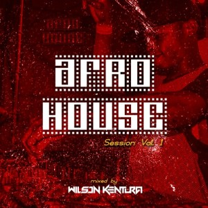 Afro House Session Vol. 1 Mixed By Wilson Kentura. latest house music, deep house tracks, house music download, club music, afro house music, afro deep house, tribal house music, angola musica afro house, afro beat