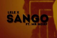 Lele X & Mr Morf - Sango (Citizen Deep's Remix), latest house music, deep house tracks, house music download, south african deep house, latest south african hous, afro house music, afro deep house