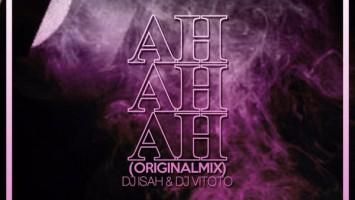DJ ISAH & Dj Vitoto - Ah Ah Ah (Original Mix)