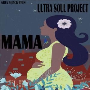 Ultra Soul Project - Mama