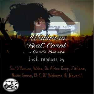 Walkman, Carol - Gentle Breeze (Nastic Groove's Weekend Jam Mix). afro house music, afro deep house, south african deep house, african house music, soulful house, deep house datafilehost, latest south african house