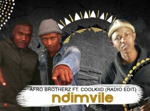 Afro Brotherz - Ndimvule (feat. Coolkiid)