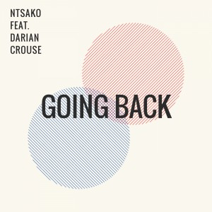 Ntsako feat. Darian Crouse - Going Back (Main Mix)