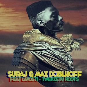Suraj & Max Doblhoff feat. Lavosti - Twenzetu (The Sundown Edit)