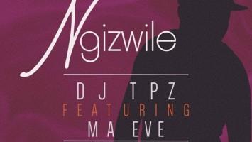 DJ Tpz - Ngizwile (feat. Ma Eve)