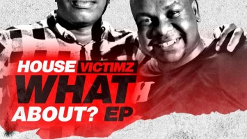 House Victimz - What About EP - latest house music, deep house tracks, house music download, afro tech house, afro house musica, afro beat, datafilehost house music, mzansi house music downloads, south african deep house, latest south african house.