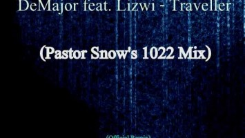DeMajor feat. Lizwi - Traveller (Pastor Snow's 1022 Remix)