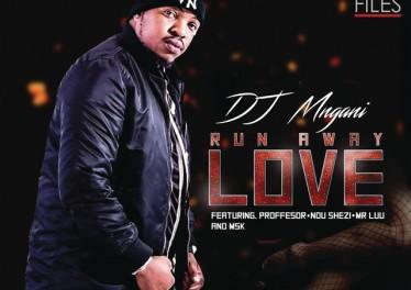 DJ Mngani - Run Away Love (feat. Professor, Ndu Shezi & Mr. Luu & MSK), mzansi house music downloads, south african deep house, latest south african house, latest sa house music