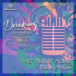 Fotis 'Mentor' Monos, Julie & Makeda - Dreaming (Dazzle Drums Remix)