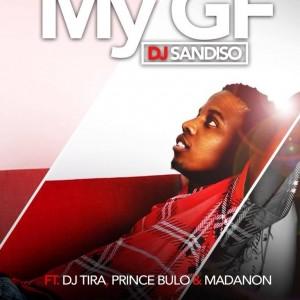 DJ Sandiso - My GF (feat. DJ Tira, Prince Bulo & Madanon). mp3 download gqom music, gqom music 2018, new gqom songs, south africa gqom music.