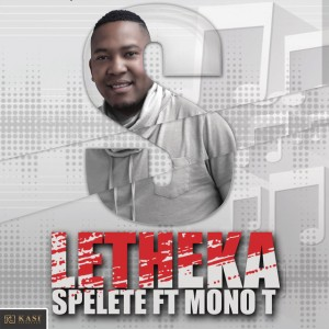 Spelete - Lutheka (feat. Mono T), download new afro house music, new south african house songs, afro house 2018