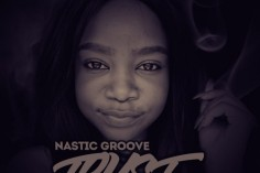 Nastic Groove feat. Xigubu - Trust (Thabang Phaleng's Conjuring Mix) - deep house 2018, south african deep house songs, download latest deep house music