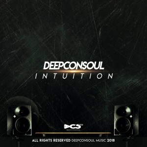 Deepconsoul feat. SoulVista - Intuition (Original Mix) - Intuition Album - south african deep house, latest south african house, deep house sounds, new house music 2018, best house music 2018, latest house music tracks, dance music, deep house tracks, house music download