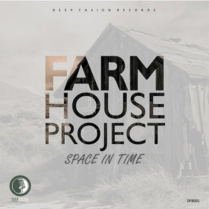 Farm House Project - Space In Time (Those Boys Dream Deep Mix)