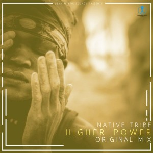 Native Tribe - Higher Power, new house music 2018, best house music 2018, latest house music tracks, dance music, latest sa house music, download afro house 2018