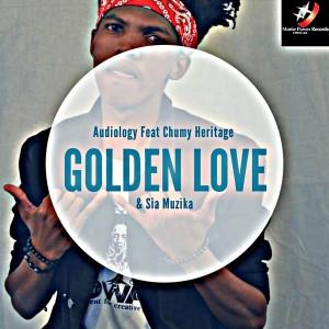 Audiology - Golden Love (feat. Chumy Heritage, Sia Muzika)