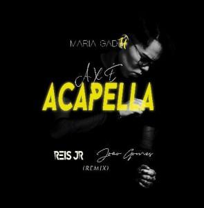 Reis Jr. & João Gomes - Axé Acapella (Maria Gadú) - angola afro house, afro house download mp3